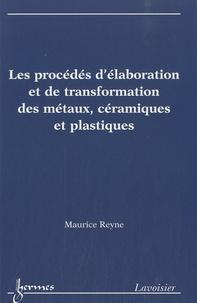 Les procédés délaboration et de transformation des métaux, céramiques et plastiques.pdf