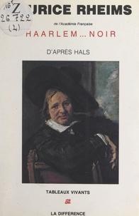 Maurice Rheims - Haarlem... noir - D'après le tableau de Frans Hals.