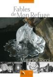 Maurice Ricci - Fables de mon Refuge.