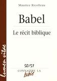Maurice Ricolleau - Babel - Le récit biblique.