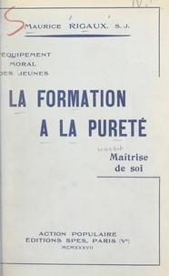 Maurice Rigaux - L'équipement moral des jeunes : la formation à la pureté - Maîtrise de soi.