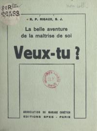 Maurice Rigaux - La belle aventure de la maîtrise de soi - Veux-tu ?.