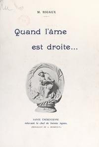 Maurice Rigaux - Quand l'âme est droite....