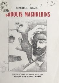 Maurice Riguet et Jehan Siraudin - Croquis maghrebins.
