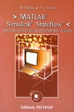 Maurice Rivoire et Jean-Louis Ferrier - MATLAB, Simulink, Stateflow - Avec des exercices d'automatique résolus.