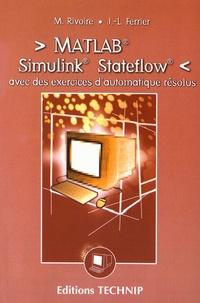 MATLAB, Simulink, Stateflow- Avec des exercices d'automatique résolus - Maurice Rivoire |