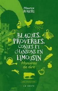 Maurice Robert - Blagues, proverbes, contes et chansons en Limousin - Manières de dire.