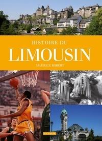 Maurice Robert - Histoire du Limousin.