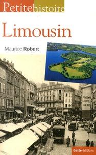 Maurice Robert - Petite histoire du Limousin et de la limousinité.