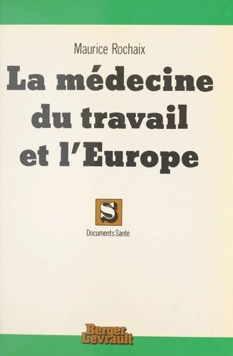 La Médecine du travail et l'Europe