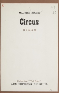 Maurice Roche et Philippe Sollers - Circus.