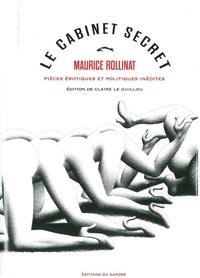Maurice Rollinat - Le cabinet secret - Pièces érotiques et politiques inédites (1864-1897).