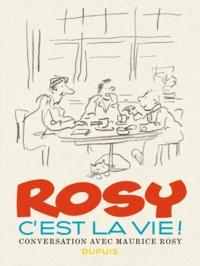 Maurice Rosy - C'est la vie ! - Conversation avec Maurice Rosy.