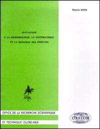 Maurice Roth - Initiation à la morphologie, la systématique et la biologie des insectes.
