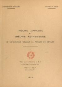 Maurice Rouy - Théorie marxiste et théorie keynésienne - Le socialisme devant la pensée de Keynes. Thèse pour le Doctorat en droit.