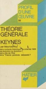 Maurice Roy et Georges Décote - Théorie générale, Keynes - Analyse critique.