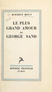 Maurice Roya - Le plus grand amour de George Sand.
