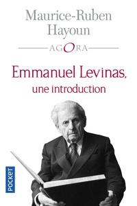 Maurice-Ruben Hayoun - Emmanuel Levinas, une introduction.