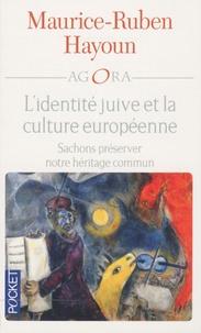 Maurice-Ruben Hayoun - L'identité juive et la culture européenne - Sachons préserver notre héritage commun.