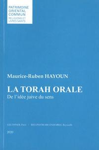 Maurice-Ruben Hayoun - La Torah orale - De l'idée juive du sens.