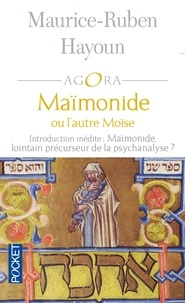 Maurice-Ruben Hayoun - Maïmonide ou l'autre Moïse.