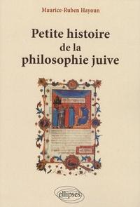 Maurice-Ruben Hayoun - Petite histoire de la philosophie juive.