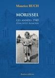 Maurice Ruch - Morissel : les années 1940 d'un petit alsacien.