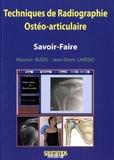 Maurice Rudel et Jean-Denis Laredo - Techniques de radiographie ostéo-articulaire - Savoir-faire.