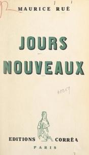 Maurice Rué - Jours nouveaux.