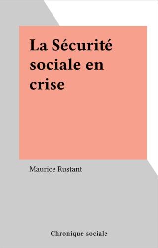La Sécurité sociale en crise