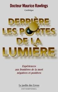 Maurice-S Rawlings - Derrière les portes de la lumière.