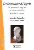 Maurice Sadoulet - De la matière à l'esprit - Un parcours de vingt ans en sciences cognitives.