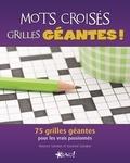 Maurice Saindon et Suzanne Saindon - Mots croisés grilles géantes ! - 75 grilles géantes pour les vrais passionnés.