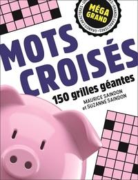 Maurice Saindon et Suzanne Saindon - Mots croisés - 145 grilles géantes.