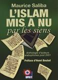 Maurice Saliba - L'islam mis à nu par les siens - Anthologie d'auteurs arabophones post 2001.