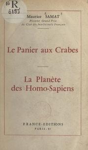 Maurice Samat - Le panier aux crabes - Suivi de La planète des Homo-sapiens.