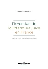 Maurice Samuels - L'invention de la littérature juive en France.