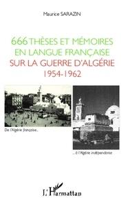 Maurice Sarazin - 666 thèses et mémoires en langue française sur la guerre d'Algérie 1954-1962.
