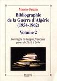 Maurice Sarazin - Bibliographie de la Guerre d'Algérie (1954-1962) - Volume 2, Ouvrages en langue française parus de 2010 à 2014.