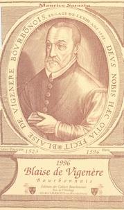 Maurice Sarazin et Marc Fumaroli - Blaise de Vigenère, Bourbonnais - Introduction à la vie et à l'œuvre d'un écrivain de la Renaissance.