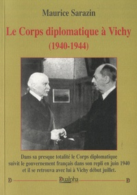 Maurice Sarazin - Le Corps diplomatique à Vichy (1940-1944).