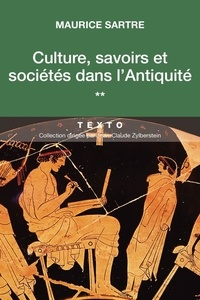 Maurice Sartre - Culture, savoirs et sociétés dans l'Antiquité.