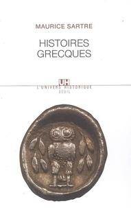 Maurice Sartre - Histoires grecques.