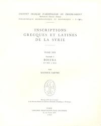 Maurice Sartre - Inscriptions grecques et latines de la Syrie - Tome 13, Fascicule 1, Bostra.