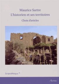 Maurice Sartre - L'historien et ses territoires - Choix d'articles.