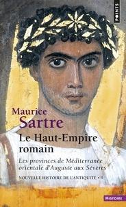 Maurice Sartre - Nouvelle histoire de l'Antiquité - Tome 9, Le Haut-Empire romain, Les provinces de Méditerranée orientale d'Auguste aux Sévères.