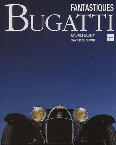 Maurice Sauzay - Fantastiques Bugatti.
