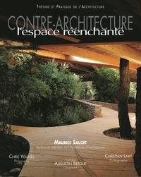 Maurice Sauzet - Contre-architecture - L'espace réenchanté.