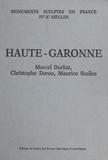 Maurice Scellès et  Collectif - Recueil général des monuments sculptés en France pendant le haut Moyen âge - Tome 4 : Haute-Garonne.