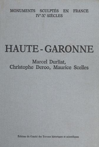 Recueil général des monuments sculptés en France pendant le haut Moyen âge. Tome 4 : Haute-Garonne